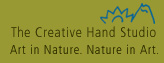 The Creative Hand Studio. Art in Nature. Nature in Art.